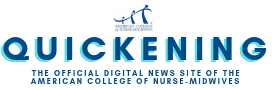 Quickening: The official digital news site of the American College of Nurse-Midwives
